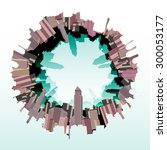 city skyline fish eye  vector... | Shutterstock .eps vector #300053177