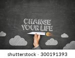 Change Your Life Concept On...