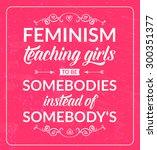 feminist quote  feminism... | Shutterstock .eps vector #300351377