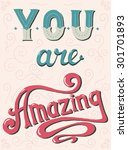 you are amazing. hand lettering ... | Shutterstock .eps vector #301701893