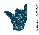 good vibes lettering  shaka... | Shutterstock .eps vector #303722033