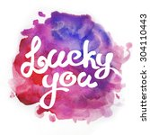 lucky you | Shutterstock . vector #304110443