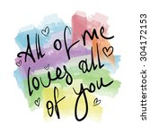 all of me loves all of you  ... | Shutterstock .eps vector #304172153
