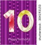 happy birthday ten card | Shutterstock .eps vector #304193153