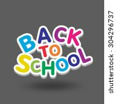 back to school design. vector... | Shutterstock .eps vector #304296737