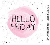 hello friday background design | Shutterstock .eps vector #306528713
