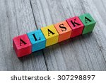 word alaska on colorful wooden... | Shutterstock . vector #307298897