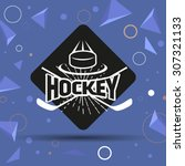 hockey label. flat black and... | Shutterstock .eps vector #307321133