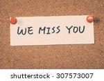 we miss you   Shutterstock . vector #307573007