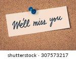 we'll miss you | Shutterstock . vector #307573217