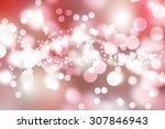 background of defocused... | Shutterstock . vector #307846943