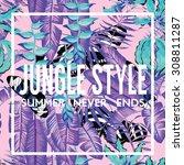 jungle style slogan.tropical...   Shutterstock .eps vector #308811287
