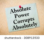 Small photo of Absolute Power Corrupts Absolutely Saying. Recycled paper note pinned on cork board. Concept Image