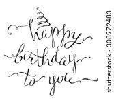 hand written happy birthday...   Shutterstock .eps vector #308972483