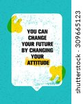 you can change your future by... | Shutterstock .eps vector #309665123