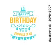 happy birthday lettering.... | Shutterstock .eps vector #309849707