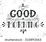 good morning. quote. hand drawn ... | Shutterstock .eps vector #310892063