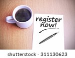 Small photo of Coffee on the table with note writing register now.