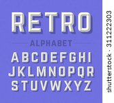 retro style alphabet vector... | Shutterstock .eps vector #311222303
