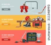 ice hockey horizontal banners... | Shutterstock .eps vector #311348993