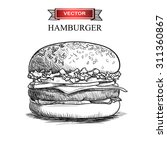 hand drawn hamburger isolated... | Shutterstock .eps vector #311360867