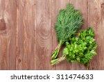 fresh garden dill and parsley... | Shutterstock . vector #311474633