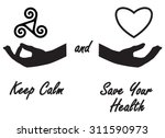 keep calm and save your health... | Shutterstock .eps vector #311590973