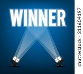 winner signs with spotlight... | Shutterstock .eps vector #311604197