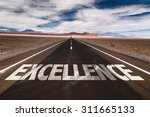 excellence written on desert... | Shutterstock . vector #311665133