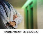 doctor hand with stethoscope ... | Shutterstock . vector #311829827