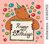 birthday bear illustration. | Shutterstock .eps vector #311832923