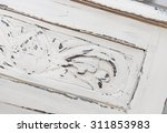 wooden furniture shabby chic... | Shutterstock . vector #311853983