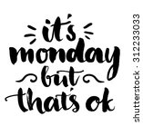it's monday but it's ok. fun... | Shutterstock .eps vector #312233033