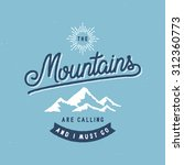 the mountains are calling and i ... | Shutterstock .eps vector #312360773
