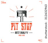 pit stop emblem in retro style. ... | Shutterstock .eps vector #312632963