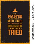 the master has failed more... | Shutterstock .eps vector #312758093