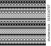 tribal ethnic seamless pattern. ... | Shutterstock .eps vector #313116737