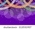 colorful tinsel garland... | Shutterstock .eps vector #313531907