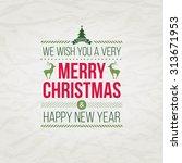 vector christmas typographic... | Shutterstock .eps vector #313671953