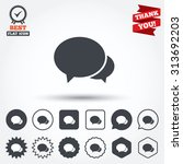 speech bubbles icon. chat or... | Shutterstock .eps vector #313692203