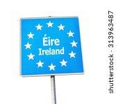 border sign of ireland  europe  ... | Shutterstock . vector #313963487