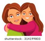mother and her daughter hugging ... | Shutterstock .eps vector #314199803