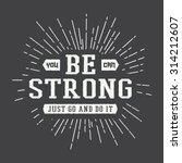 vintage slogan with motivation. ...   Shutterstock .eps vector #314212607