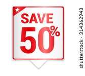 save 50  red tag | Shutterstock .eps vector #314362943
