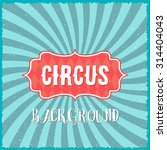 illustration of circus vintage... | Shutterstock .eps vector #314404043