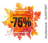 autumn sale  75  discount... | Shutterstock .eps vector #314557007