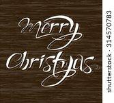 2016 merry christmas hand... | Shutterstock .eps vector #314570783