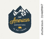 the american adventure is out... | Shutterstock .eps vector #314689847