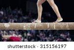 gymnastic feet on the beam.... | Shutterstock . vector #315156197