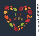 the heart of the autumn leaves. ... | Shutterstock .eps vector #315498713